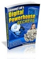 Digital Powerhouse Secrets - MASTER RESALE RIGHTS INCLUDED!