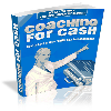 Thumbnail *ALL NEW!*  Coaching For Cash - MASTER RESALE RIGHTS INCLUDED!!