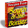 Thumbnail Recipes From South of the Border - MASTER RESALE RIGHTS