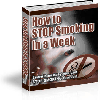 Thumbnail How To Stop Smoking In A Week - FULL RESALE RIGHTS