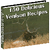 150 Venison Recipes - MASTER RESALE RIGHTS