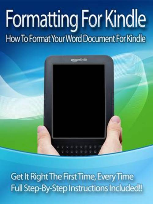 Product picture How to Format Your Word Documents For Kindle