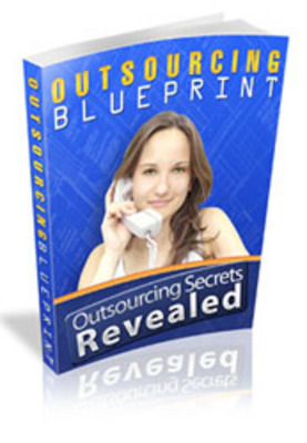 Product picture *ALL NEW* - Outsourcing Blueprint - w/MASTER RESALE RIGHTS