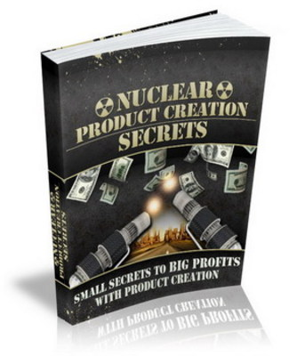 Product picture *ALL NEW* - Nuclear Product Creation Secrets - MASTER RESALE